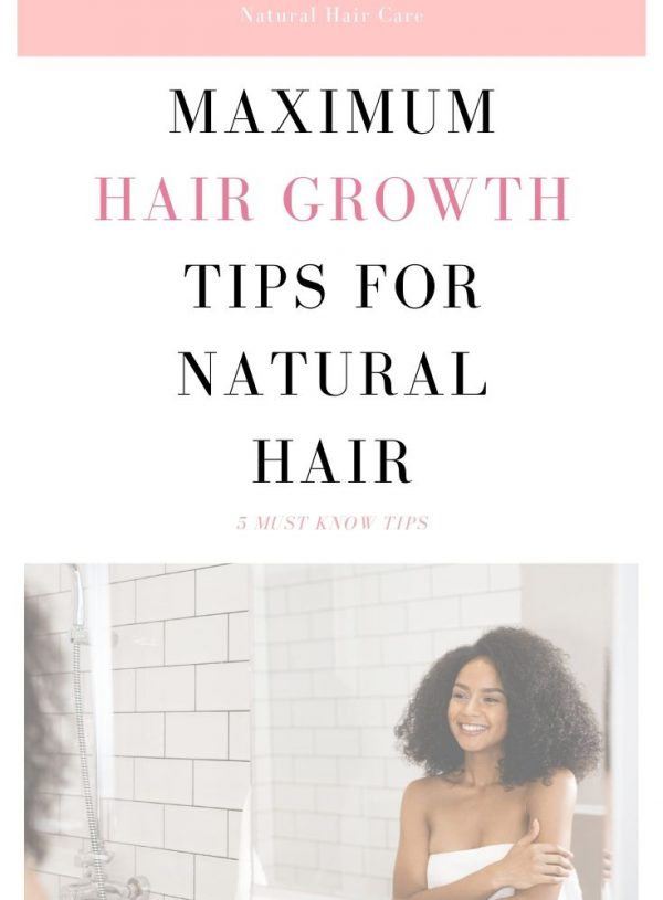 Maximize your hair growth with these natural hair tips